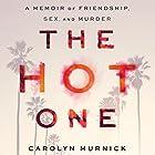 The Hot One: A Memoir of Friendship, Sex, and Murder Hörbuch von Carolyn Murnick Gesprochen von: Hillary Huber