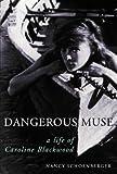 Dangerous Muse: A Life of Caroline Blackwood