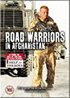Road Warriors In Afghanistan