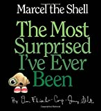 img - for Marcel the Shell: the Most Surprised I've Ever Been book / textbook / text book