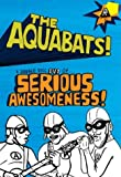The Aquabats!: Serious Awesomeness!