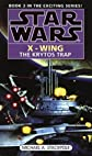 Star Wars: The Krytos Trap (Star Wars: X-Wing)
