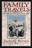 Family Travels: Around the World in 30 (Or So) Days (0836221753) by Reeves, Richard