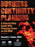 Business Continuity Planning: A Step-By-Step Guide with Planning Forms on CD-ROMs