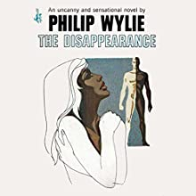 The Disappearance Audiobook by Philip Wylie Narrated by Christopher Robin Miller