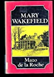 Mary Wakefield (Whiteoaks series) (0333076524) by Roche, Mazo de la