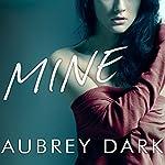 Mine: A Dark Erotic Romance Novel | Aubrey Dark