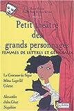 echange, troc Michel Fustier - Petit théâtre des grands personnages, tome 6 : Femmes de lettres et généraux