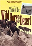 Tales of the Wild Horse Desert (Jack and Doris Smothers Series in Texas History, Life, and Culture) (0292712413) by Colley, Betty Bailey