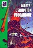 L'Eruption volcanique (alerte)