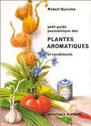 PETIT GUIDE PANORAMIQUE DES PLANTES AROMATIQUES ET CONDIMENTS. 4ème édition 1991