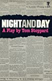 Night and Day: A Play (0394170857) by Stoppard, Tom.