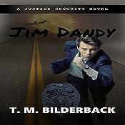 Jim Dandy: Justice Security, Book 9 | T. M. Bilderback