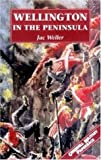 Wellington In The Peninsula 1808-1814 (Greenhill Military Paperbacks) (1853673811) by Weller, Jac