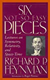 Six Not-So-Easy Pieces: Lectures on Symmetry, Relativity, and Space-Time; With 6 CD's (Helix Books) (0201150263) by Feynman, Richard Phillips