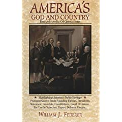 William J. Federers Americas God and Country Encyclopedia of Quotations