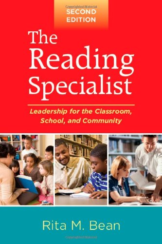 The Reading Specialist, Second Edition: Leadership for...