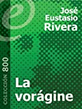 img - for La vor gine [Annotated] (Spanish Edition) book / textbook / text book