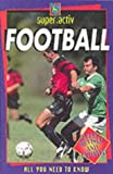 Super.Activ Football (0340791519) by Gifford, Clive