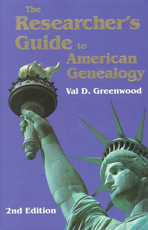 The Researcher's Guide to American Genealogy, Val D. Greenwood