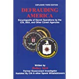 Defrauding America: Encyclopedia of Secret Operations by the CIA, DEA, and Other Covert Agencies ~ Rodney Stich