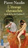 echange, troc Pierre Naudin - Cycle de Gui de Clairbois, Tome 2 : L'étrange chevauchée