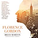 Florence Gordon (       UNABRIDGED) by Brian Morton Narrated by Dawn Harvey