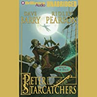 Peter and the Starcatchers: The Starcatchers, Book 1 (       UNABRIDGED) by Dave Barry, Ridley Pearson Narrated by Jim Dale