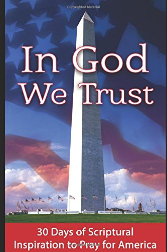 In God We Trust: 30 Days of Scriptural Inspiration to Pray for America (World Religions In America compare prices)