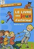 echange, troc Brigitte Bellac - Le livre des jeux d'extérieur