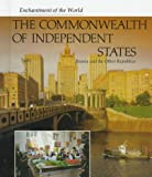 The Commonwealth of Independent States: Russia and the Other Republics (Enchantment of the World)