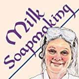 img - for Milk Soapmaking: The Smart and Simple Guide to Making Lovely Milk Soap from Scratch with Cow Milk, Goat Milk, Buttermilk, Cream, Coconut Milk, or Any Other Animal or Plant Milk book / textbook / text book