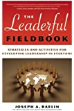 The Leaderful Fieldbook: Strategies and Activities for Developing Leadership in Everyone