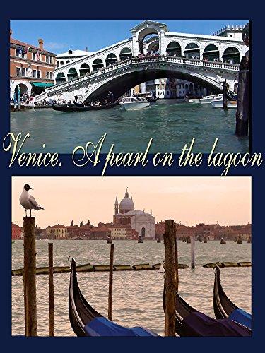 Venice. A pearl on the lagoon