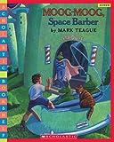 Moog, Moog Space Barber (Scholastic Bookshelf) (0439781221) by Teague, Mark