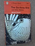 The Go-Away Bird and Other Stories (014001912X) by Muriel Spark