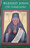 Blessed John the Wonderworker: A Preliminary Account of the Life and Miracles of Archbishop John Maximovitch