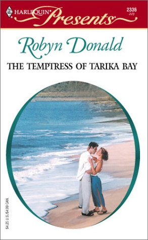 The Temptress Of Tarika Bay  (Foreign Affairs), Robyn Donald