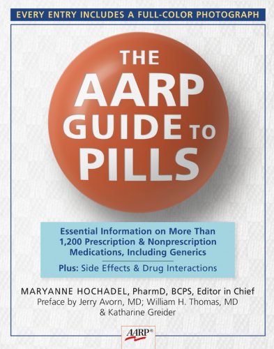 The AARP Guide to Pills: Essential Information on More Than 1,200 Prescription & Nonprescription Medications, Including Generics, Side Effects & Drug Interactions (AARP)