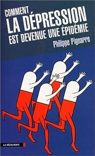 Comment la d�pression est devenue une �pid�mie par Philippe Pignarre