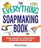 The Everything Soapmaking Book (Everything (Hobbies & Games))