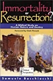 Immortality or Resurrection? A Biblical Study on Human Nature and Destiny