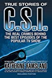 True Stories of CSI: The Real Crimes Behind the Best Episodes of the Popular TV Show (0425222349) by Ramsland, Katherine
