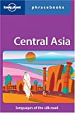 Lonely Planet Central Asia Phrasebook (0864424191) by Rudelson, Justin Jon