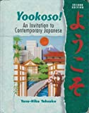 Yookoso! An Invitation to Contemporary Japanese (Student Edition) (0070723362) by Yasu-Hiko Tohsaku