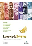 Lemonade Stories: Inspiring Entrepreneurs and the Mothers Who Made Them