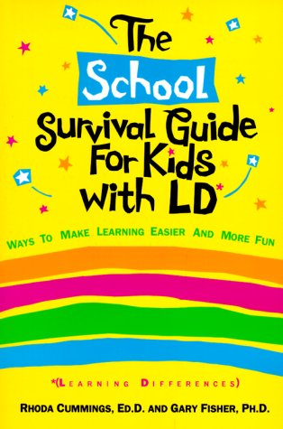The School Survival Guide for Kids with LD*: *Learning Differences (Self-Help for Kids Series)