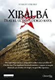 img - for Xibalb  (Narrativa Nowtilus) (Spanish Edition) book / textbook / text book