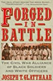 Forged in Battle: The Civil War Alliance of Black Soldiers and White Officers (Meridian) (0452010683) by Glatthaar, Joseph T.