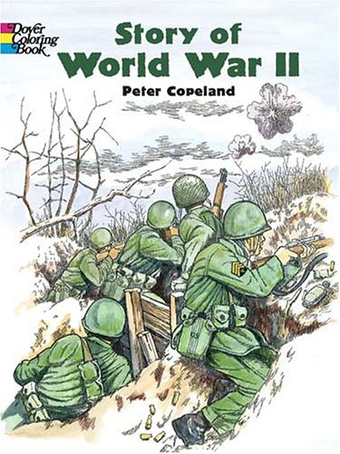 Story of World War II (Dover History Coloring Book), Peter F. Copeland